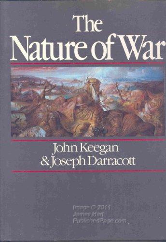 The Nature of War: Keegan, John, Darracott,