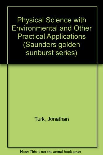 9780030577826: Physical Science with Environmental and Other Practical Applications (Saunders golden sunburst series)