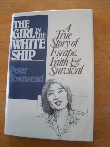9780030577871: The Girl in the White Ship: A True Story of Escape, Faith & Survival