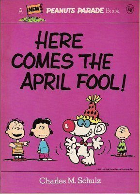 Here comes the April Fool! (Peanuts parade): Schulz, Charles M