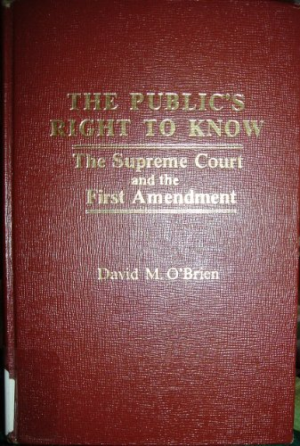 9780030580291: The Public's Right to Know, The Supreme Court and the First Amendment