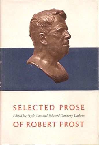 Selected Prose of Robert Frost: Robert Frost