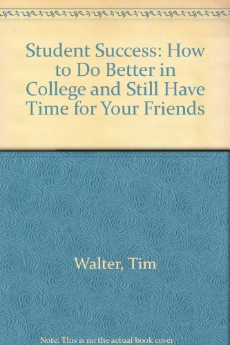 9780030581847: Student Success: How to Do Better in College and Still Have Time for Your Friends