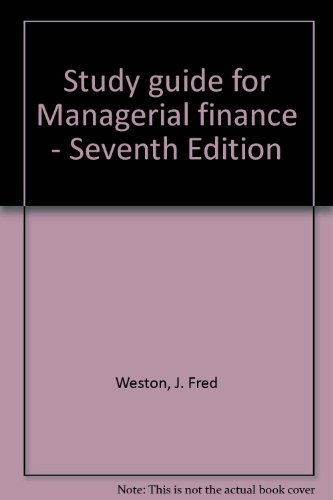 Study guide for Managerial finance - Seventh: Weston, J. Fred