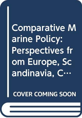 9780030583070: Comparative Marine Policy: Perspectives from Europe, Scandinavia, Canada and the United States