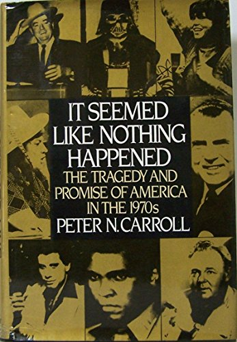 9780030583193: It Seemed Like Nothing Happened: The Tragedy and Promise of America in the 1970s