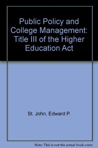 9780030584541: Public Policy and College Management: Title III of the Higher Education Act