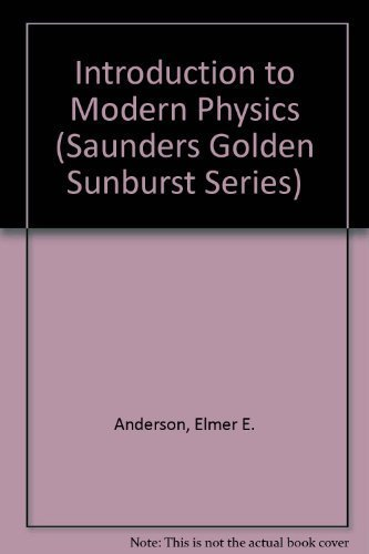 Introduction to Modern Physics (Saunders Golden Sunburst Series): Anderson, Elmer E.