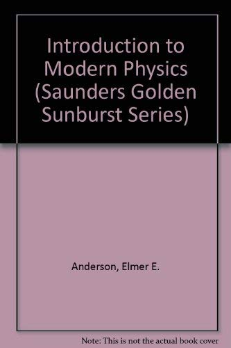 9780030585128: Introduction to Modern Physics (Saunders Golden Sunburst Series)