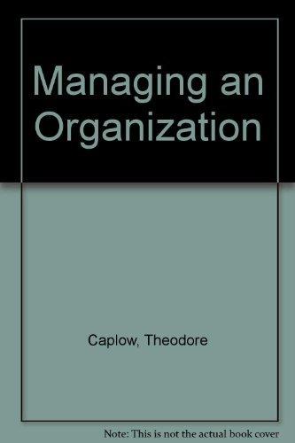 9780030585784: Managing an Organization