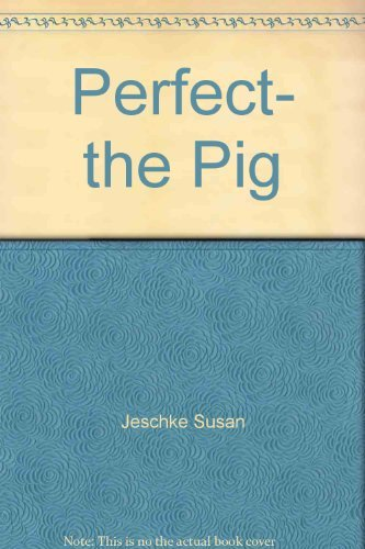 9780030586224: Perfect, the pig