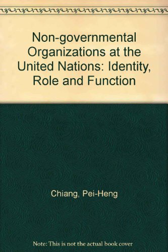 9780030586323: Non-governmental Organizations at the United Nations: Identity, Role and Function