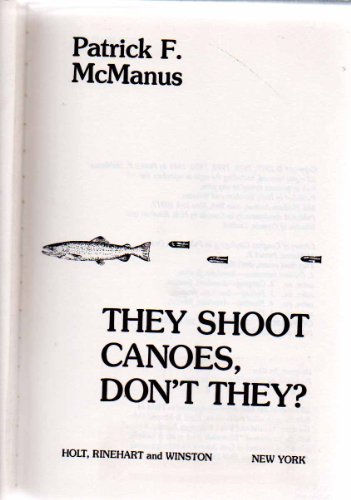 9780030586460: They shoot canoes, don't they?