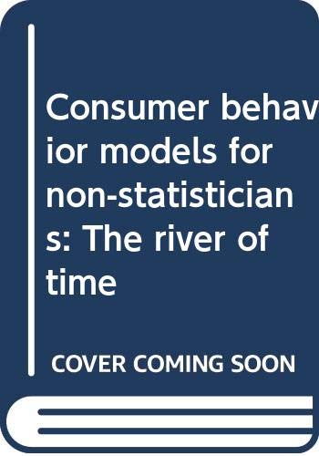 9780030589324: Consumer behavior models for non-statisticians: The river of time