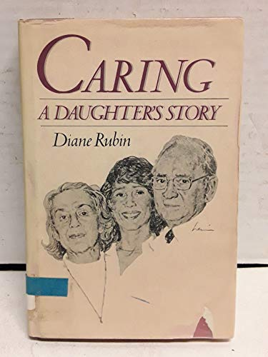 9780030589386: Caring: A Daughter's Story