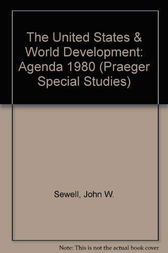 9780030589928: The United States & World Development: Agenda 1980 (Praeger Special Studies)