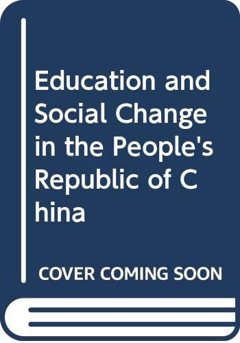 9780030590115: Education and Social Change in the People's Republic of China (The Praeger special studies series in comparative education)