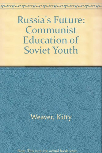 9780030590290: Russia's Future: Communist Education of Soviet Youth