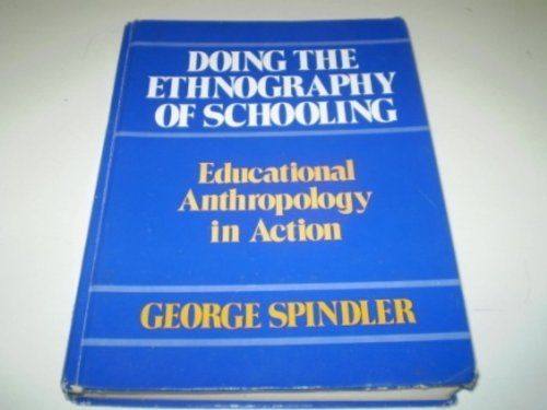 9780030590399: Doing the Ethnography of Schooling: Educational Anthropology in Action