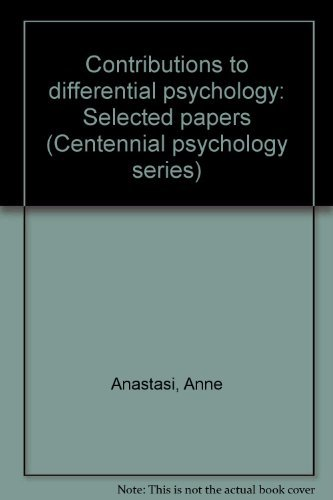 9780030590443: Contributions to differential psychology: Selected papers (Centennial psychology series)