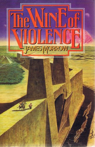 THE WINE OF VIOLENCE: Morrow, James