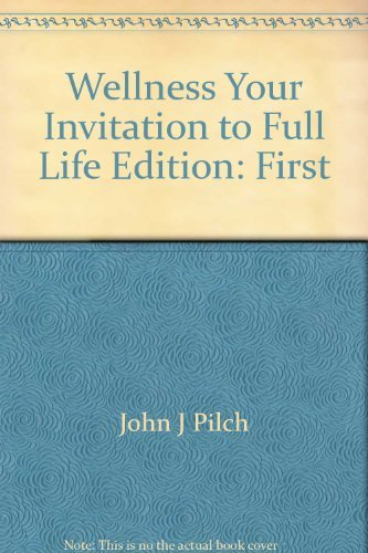 Wellness, your invitation to full life (0030590620) by John J Pilch