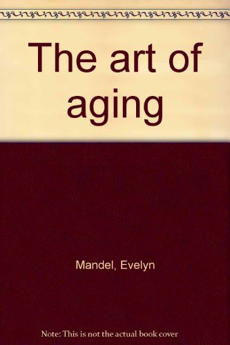 9780030590634: The art of aging