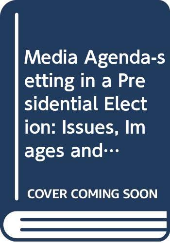 9780030590665: Media Agenda-setting in a Presidential Election: Issues, Images and Interest