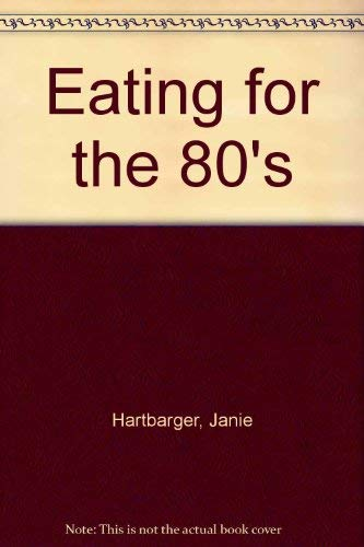 9780030590771: Eating for the 80's