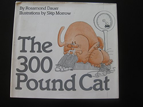 The 300 Pound Cat: Rosamond Dauer, Skip Morrow