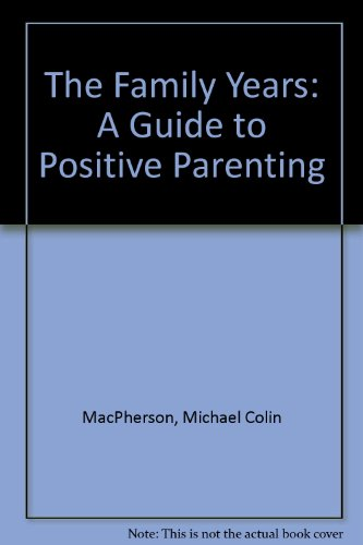 9780030591310: The Family Years: A Guide to Positive Parenting