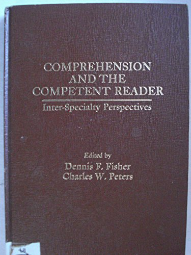 9780030591419: Comprehension and the Competent Reader : Inter-Specialty Perspectives