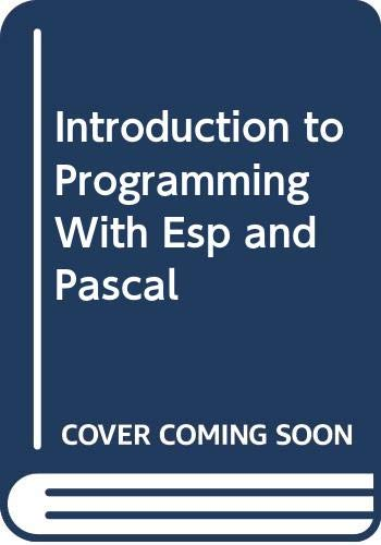 9780030591488: Introduction to Programming With Esp and Pascal