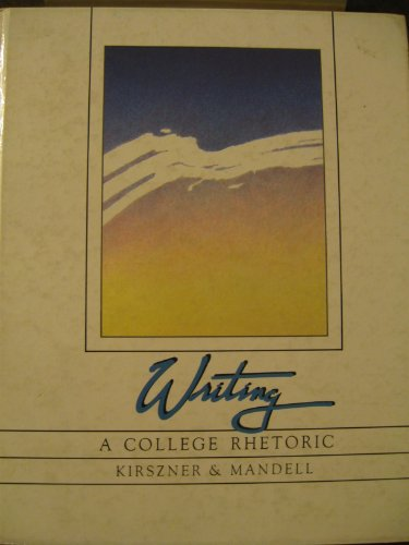 9780030591518: Writing: A College Rhetoric