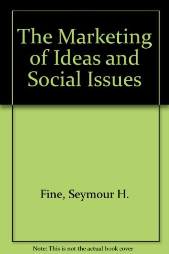 The Marketing of Ideas and Social Issues (Praeger series in public and nonprofit sector marketing):...