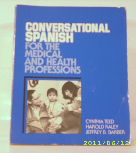 Conversational Spanish for the Medical & Health: Teed, Cynthia Ann,