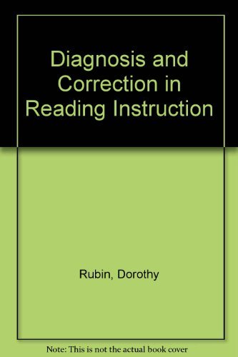 Diagnosis and Correction in Reading Instruction: Rubin, Dorothy