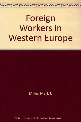 9780030592997: Foreign Workers in Western Europe