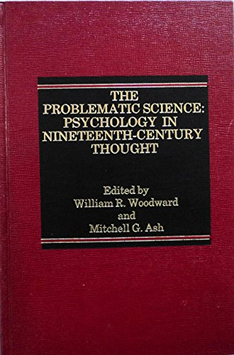 9780030593635: The Problematic science: Psychology in nineteenth-century thought