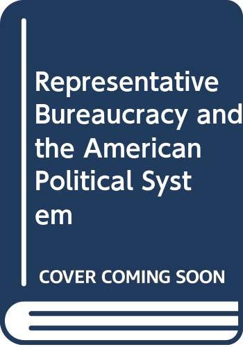 9780030594465: Representative Bureaucracy and the American Political System