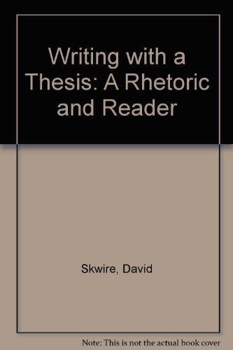 9780030594519: Writing with a Thesis: A Rhetoric and Reader