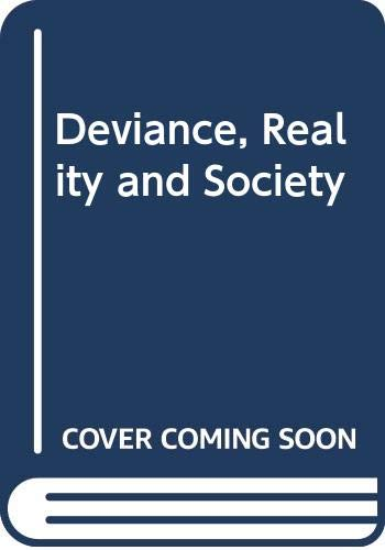 9780030594625: Deviance, Reality and Society