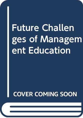 9780030594663: Future Challenges of Management Education
