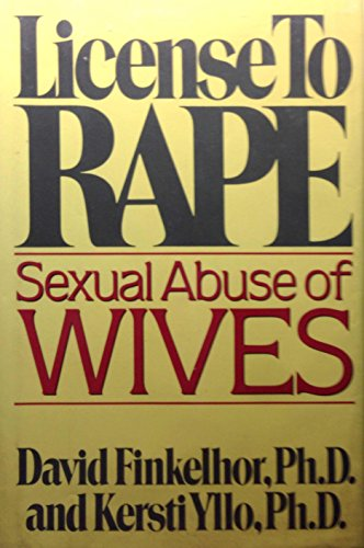 9780030594748: License to Rape: Sexual Abuse of Wives