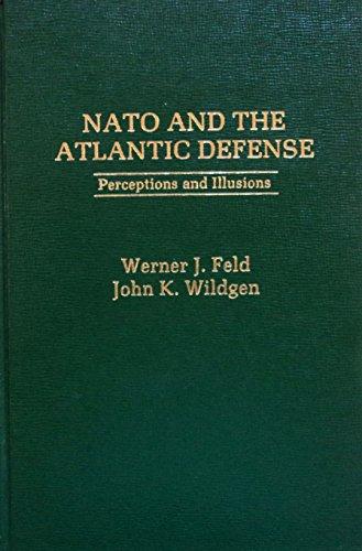 9780030594779: NATO and the Atlantic defense: Perceptions and illusions