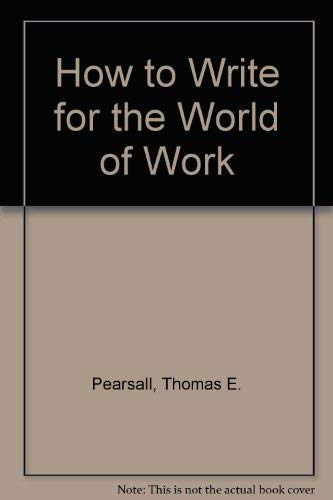 9780030594861: How to Write for the World of Work