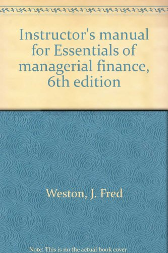 9780030595493: Instructor's manual for Essentials of managerial finance, 6th edition