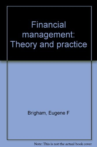 Financial management: Theory and practice: Eugene F Brigham