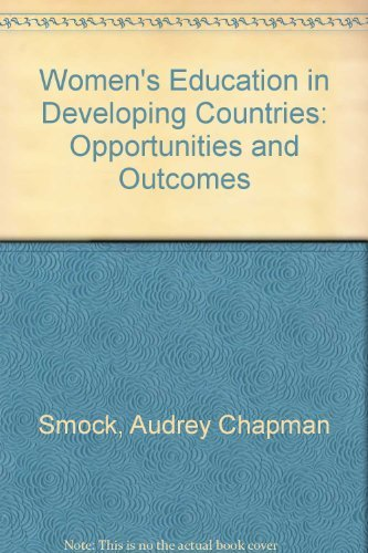 9780030596094: Women's Education in Developing Countries: Opportunities and Outcomes (The Praeger special studies series in comparative education)