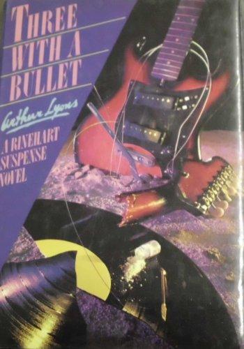 Beispielbild für Three with a bullet (A Rinehart suspense novel) zum Verkauf von Half Price Books Inc.